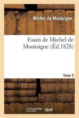 Essais de Michel de Montaigne. Tome 3