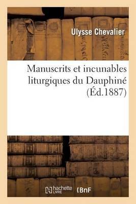 Manuscrits Et Incunables Liturgiques Du Dauphine