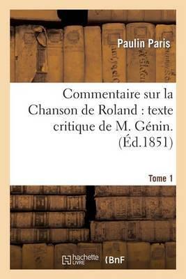 Commentaire Sur La Chanson de Roland: Texte Critique de M. Genin. 1