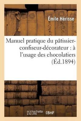 Manuel Pratique Du Patissier-Confiseur-Decorateur