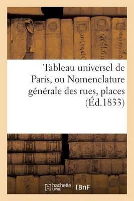 Tableau Universel de Paris, Precede de La Circonscription Des Douze Arrondissemens: Et de Toutes Les Paroisses...