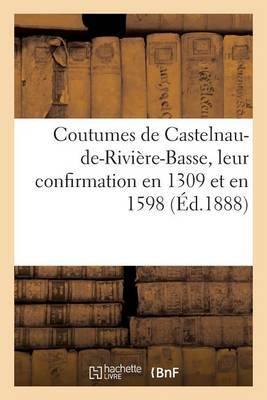 Coutumes de Castelnau-de-Riviere-Basse, Leur Confirmation En 1309 Et En 1598