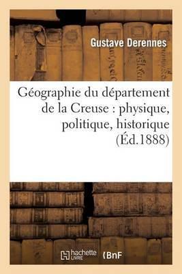Geographie Du Departement de La Creuse: Physique, Politique, Historique, Administrative