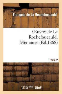 Oeuvres de la Rochefoucauld.Tome 2 Memoires