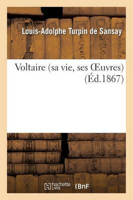 Voltaire (Sa Vie, Ses Oeuvres)