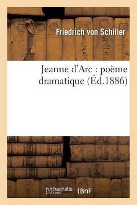 Jeanne D'Arc: Poeme Dramatique