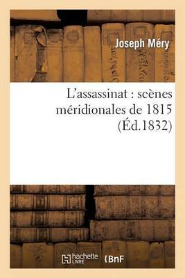 L'Assassinat: Scenes Meridionales de 1815