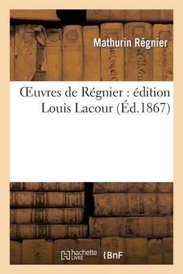 Oeuvres de Regnier: Edition Louis Lacour