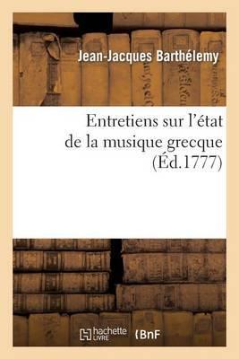 Entretiens Sur L Etat de La Musique Grecque Vers Le Milieu Du Ive Siecle Avant L Ere Vulgaire