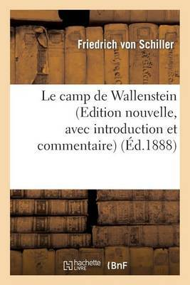 Le Camp de Wallenstein (Edition Nouvelle, Avec Introduction Et Commentaire)