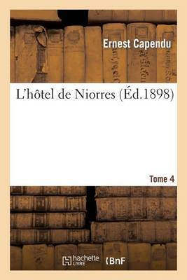 L Hotel de Niorres. Tome 4