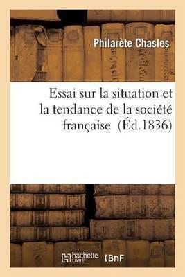Essai Sur La Situation Et La Tendance de La Societe Francaise
