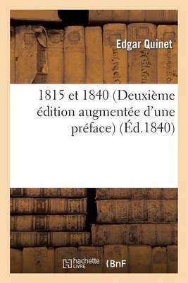 1815 Et 1840 (Deuxieme Edition Augmentee D'Une Preface)