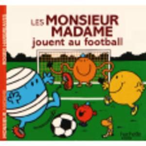 Collection Monsieur Madame (Mr Men & Little Miss): Les Monsieur Madame jouent au