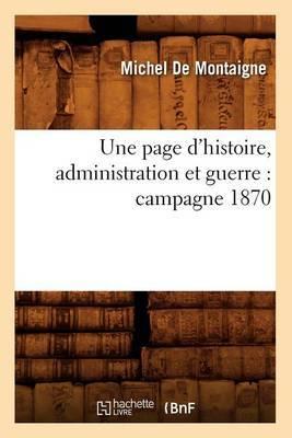 Une Page D'Histoire, Administration Et Guerre: Campagne 1870
