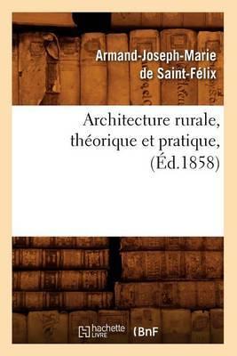 Architecture Rurale, Theorique Et Pratique,