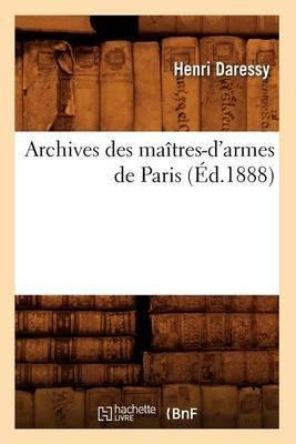 Archives Des Maitres-D'Armes de Paris