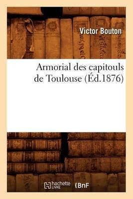 Armorial Des Capitouls de Toulouse