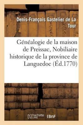 Genealogie de La Maison de Preissac, Nobiliaire Historique de La Province de Languedoc (Ed.1770)