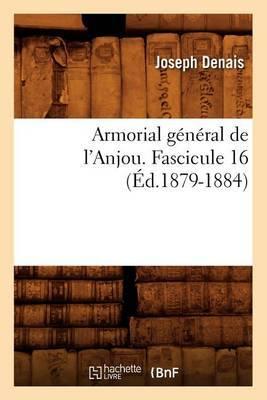 Armorial General de L'Anjou. Fascicule 16