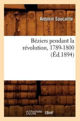 Beziers Pendant La Revolution, 1789-1800