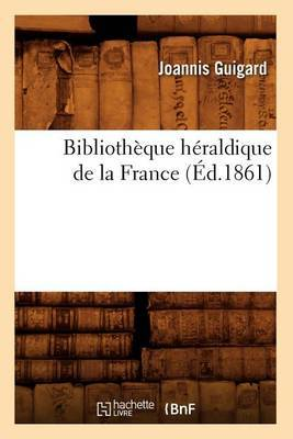 Bibliotheque Heraldique de La France