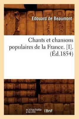 Chants Et Chansons Populaires de La France. [I].