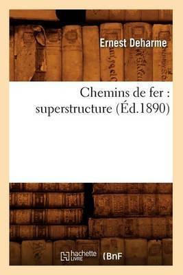 Chemins de Fer: Superstructure (Ed.1890)