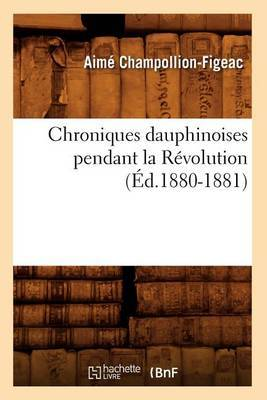 Chroniques Dauphinoises Pendant La Revolution
