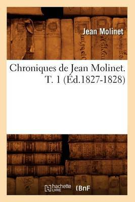 Chroniques de Jean Molinet. T. 1