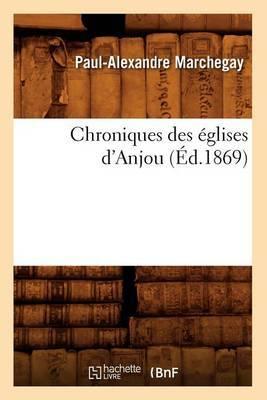 Chroniques Des Eglises D'Anjou