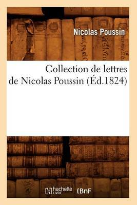 Collection de Lettres de Nicolas Poussin (Ed.1824)