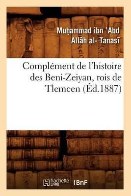 Complement de L'Histoire Des Beni-Zeiyan, Rois de Tlemcen (Ed.1887)