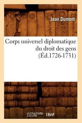 Corps Universel Diplomatique Du Droit Des Gens (Ed.1726-1731)