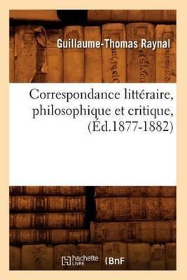 Correspondance Litteraire, Philosophique Et Critique, (Ed.1877-1882)