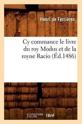 Cy Commance Le Livre Du Roy Modus Et de La Royne Racio, (Ed.1486)