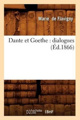 Dante Et Goethe: Dialogues (Ed.1866)