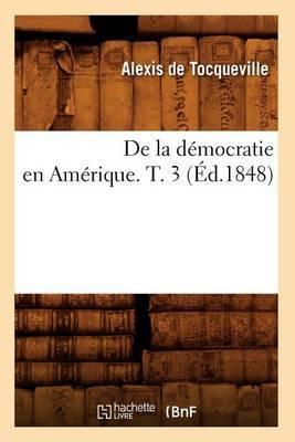 de La Democratie En Amerique. T. 3
