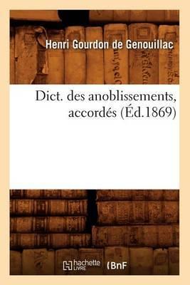 Dict. Des Anoblissements, Accordes (Ed.1869)