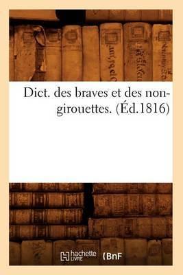 Dict. Des Braves Et Des Non-Girouettes. (Ed.1816)