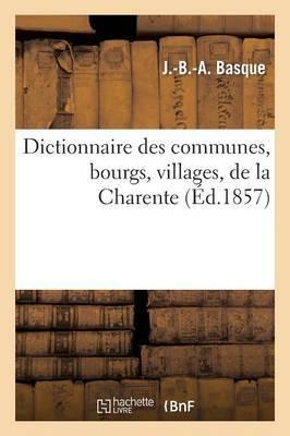Dict. Des Communes, Bourgs, Villages, de La Charente... (Ed.1857)