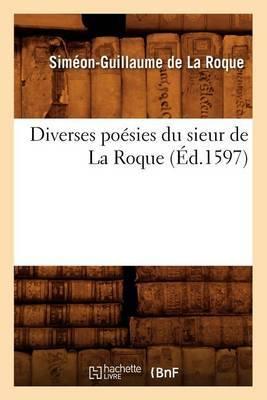 Diverses Poesies Du Sieur de La Roque (Ed.1597)