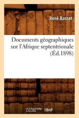 Documents Geographiques Sur L'Afrique Septentrionale (Ed.1898)