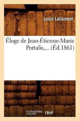 Eloge de Jean-Etienne-Marie Portalis, ... (Ed.1861)