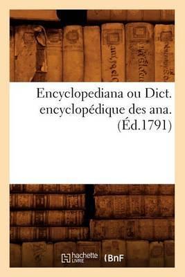 Encyclopediana Ou Dict. Encyclopedique Des Ana . (Ed.1791)