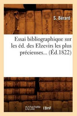 Essai Bibliographique Sur Les Ed. Des Elzevirs Les Plus Precieuses... (Ed.1822)