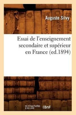 Essai de L'Enseignement Secondaire Et Superieur En France (Ed.1894)