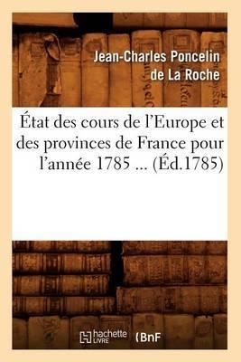 Etat Des Cours de L'Europe Et Des Provinces de France Pour L'Annee 1785 ... (Ed.1785)