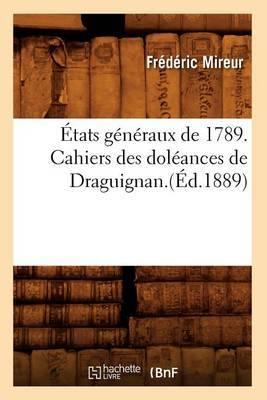 Etats Generaux de 1789. Cahiers Des Doleances de Draguignan.(Ed.1889)