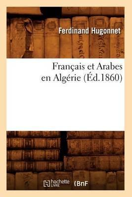 Francais Et Arabes En Algerie, (Ed.1860)